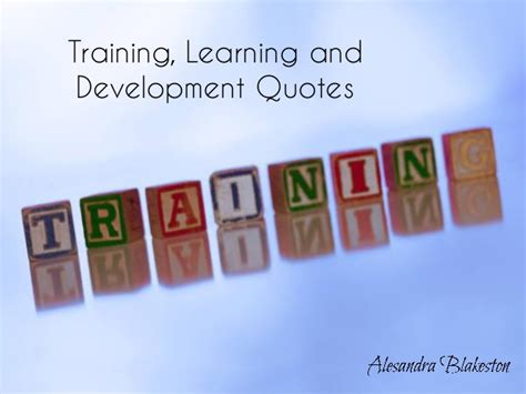 Training, learning and development quotes